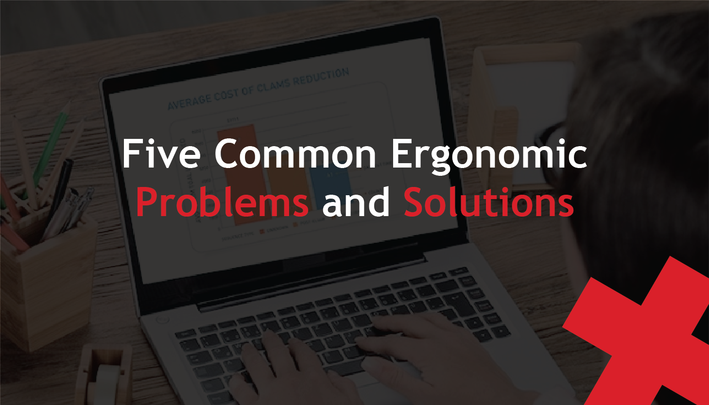 five common ergonomic problems and solutions