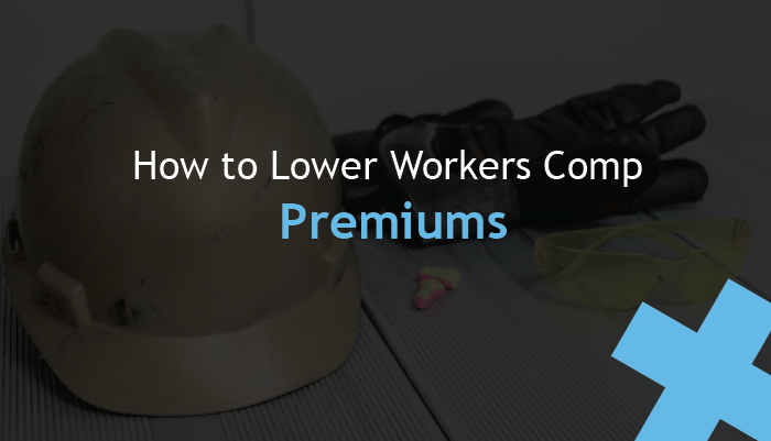how to lower workers comp premiums