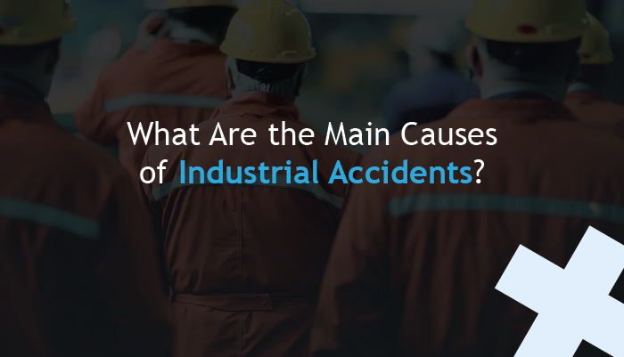 What are the main causes of industrial accidents?