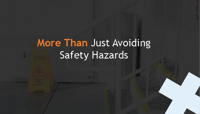 More Than Just Avoiding Safety Hazards