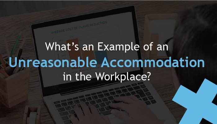 what's an example of an unreasonable accommodation in the workplace?