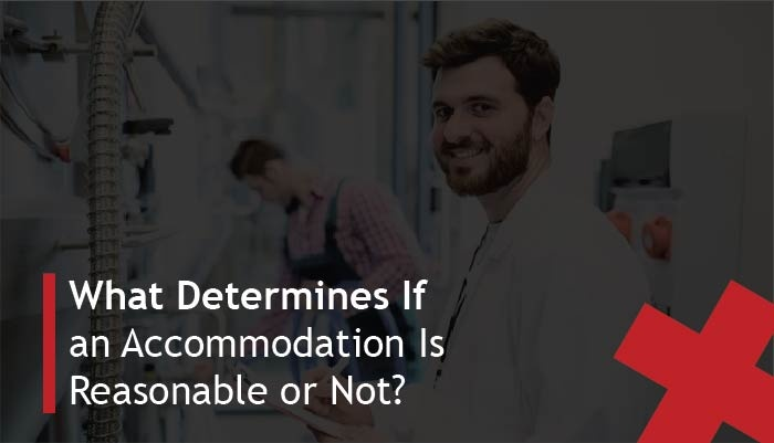 what determines if an accommodation is reasonable or not?